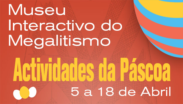 MuseuInteractivodoMegalitismoActividadesdaPscoa_C_0_1591376368.